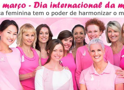 08 de março – Dia internacional da mulher – Parabéns!